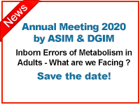 Annual Meeting 2020 by ASIM & DGIM Inborn Errors of Metabolism in Adults - What are we Facing ? Save the Date!